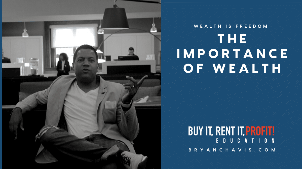 The Importance of Wealth