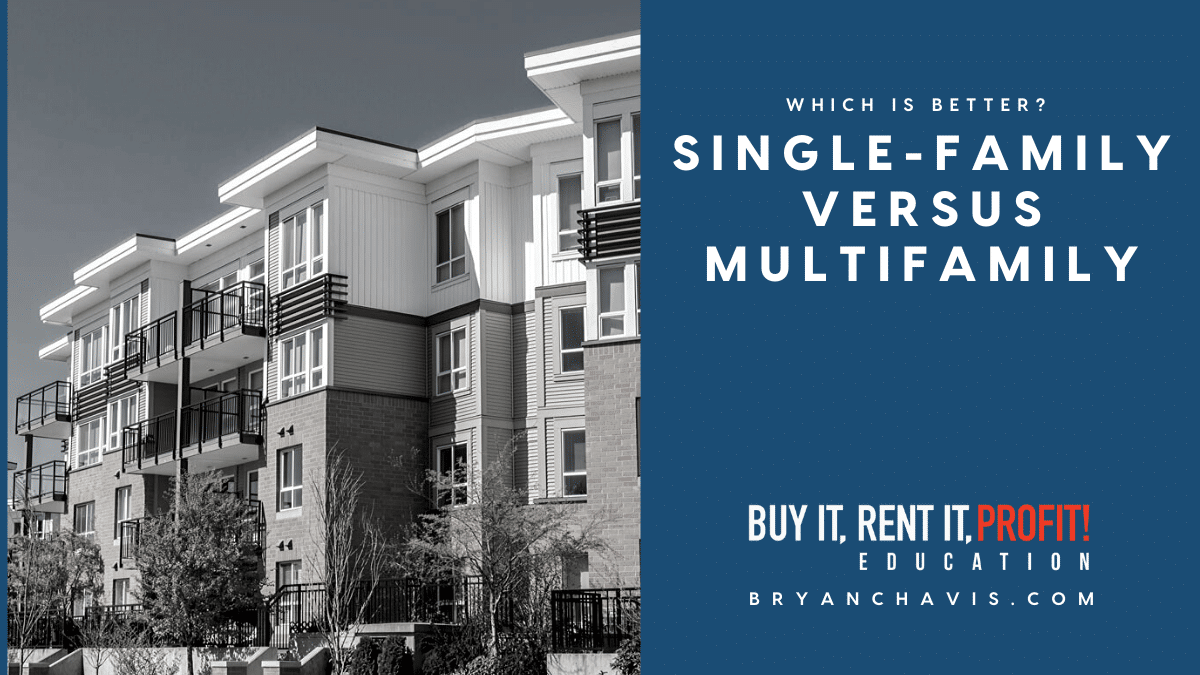 Investing in Single-Family Homes Versus Multifamily